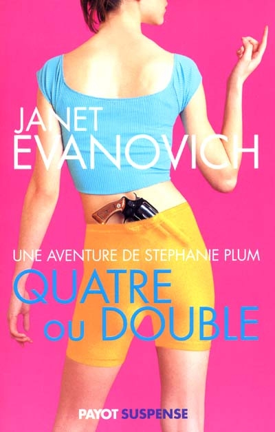 Quatre ou double / Janet Evanovich | Evanovich, Janet. Auteur