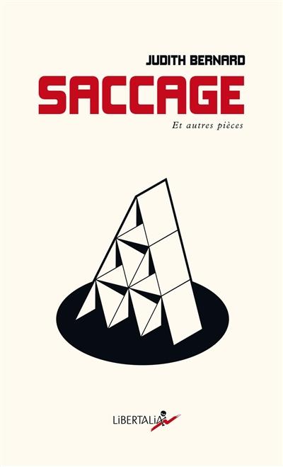 Saccage : et autres pièces : théâtre politique