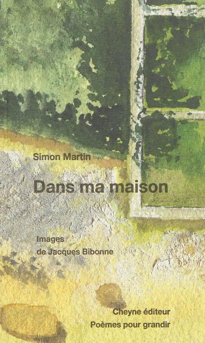Dans ma maison / Simon Martin | Martin, Simon (1978-....). Auteur
