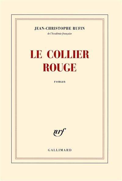 Le collier rouge | Rufin, Jean-Christophe (1952-....). Auteur