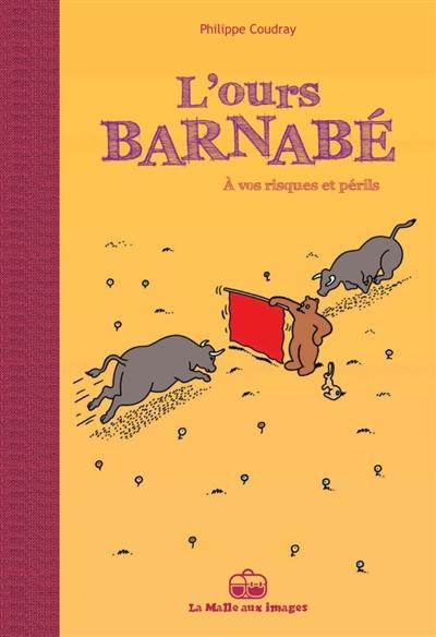 L'ours Barnabé. Vol. 14. A vos risques et périls