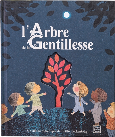 L'arbre de la gentillesse | Teckentrup, Britta (1969-....). Auteur