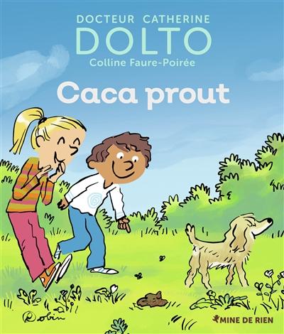 Caca prout   Dolto-Tolitch, Catherine (1946-....). Auteur