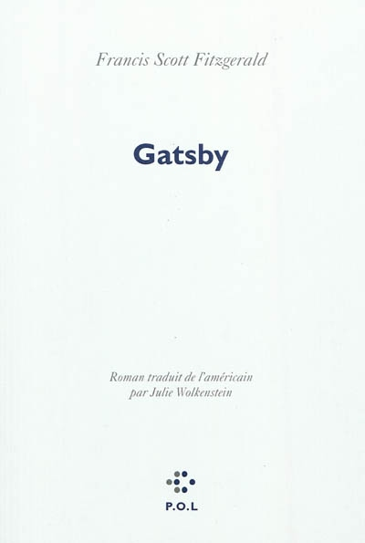 Gatsby : roman / Francis Scott Fitzgerald | Fitzgerald, Francis Scott (1896-1940). Auteur