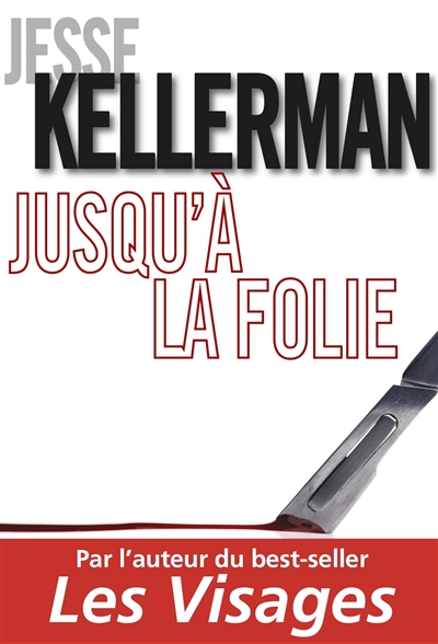 Jusqu'à la folie : roman | Kellerman, Jesse (1978-....). Auteur
