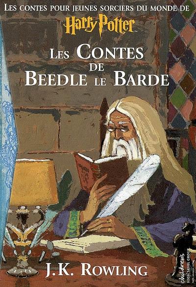 Les contes de Beedle le Barde : traduit des runes originales par Hermione Granger   J. K. Rowling (1965-....). Auteur