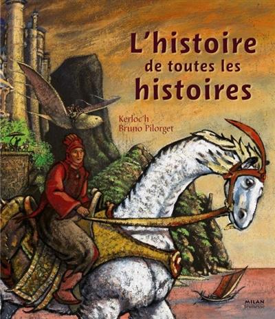 L' Histoire de toutes les histoires / Kerloc'h | Kerloc'h. Auteur