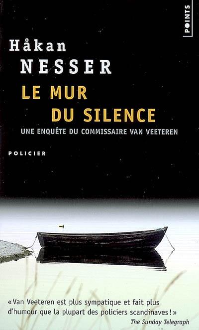 Le mur du silence : roman | Håkan Nesser (1950-....). Auteur