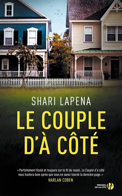 couple d'à côté (Le) : roman   Lapena, Shari. Auteur