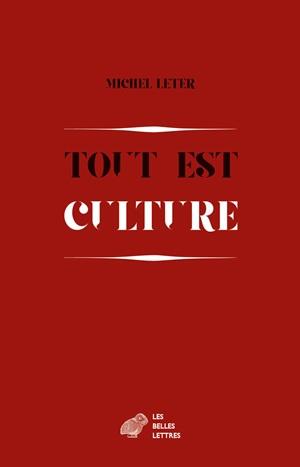 Tout est culture : chroniques (1989-1999)