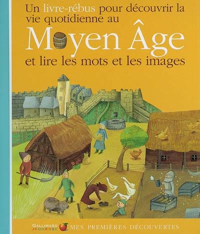 La vie quotidienne au Moyen Age | Joly, Dominique, auteur
