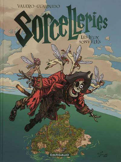 Sorcelleries. Vol. 3. Les jeux sont fées