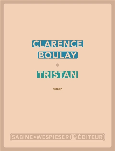 Tristan / Clarence Boulay   Boulay, Clarence (1984-....). Auteur