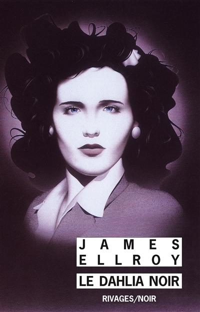 Le dahlia noir / James Ellroy | Ellroy, James (1948-....)