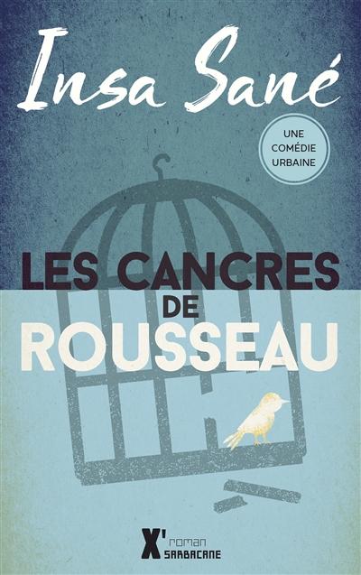 Les Cancres de Rousseau | Sané, Insa (1974-....)