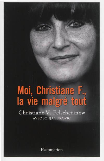 Couverture de : Moi, Christiane F., la vie malgré tout