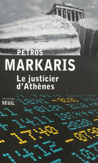 Le justicier d'Athènes / Petros Markaris   Márkarīs, Pétros (1937-....). Auteur