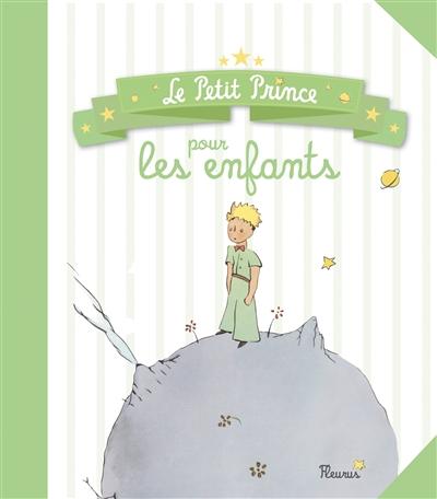 Petit Prince pour les enfants (Le) | Saint-Exupéry, Antoine de (1900-1944). Auteur