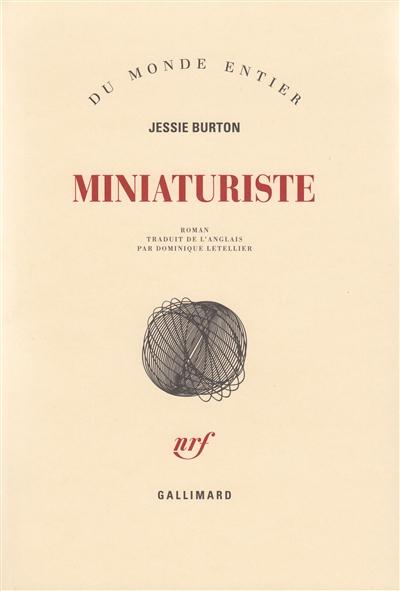 Miniaturiste | Burton, Jessie (1982-....). Auteur