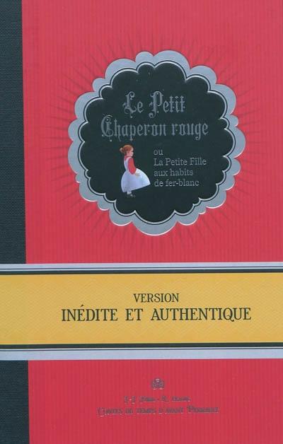 Le Petit Chaperon rouge ou La petite fille aux habits de fer-blanc : un conte | Fdida, Jean-Jacques. Auteur
