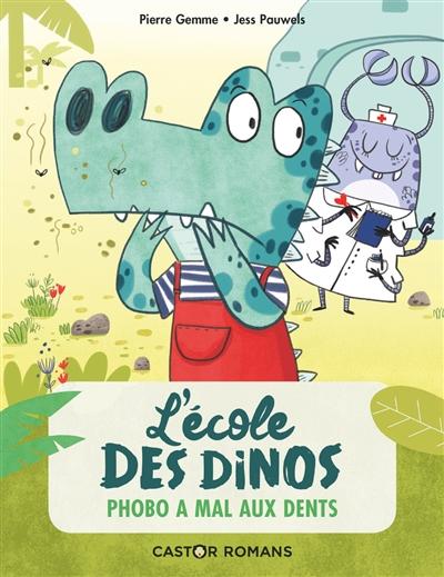 L'école des dinos. Vol. 6. Phobo a mal aux dents