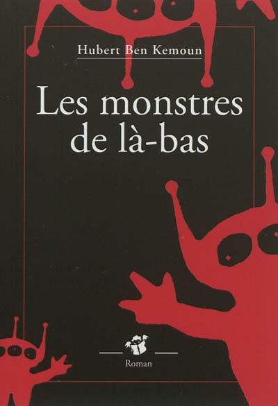 monstres de là-bas (Les)   Ben Kemoun, Hubert. Auteur