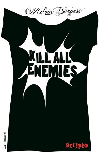 Kill all enemies | Burgess, Melvin (1954-....). Auteur