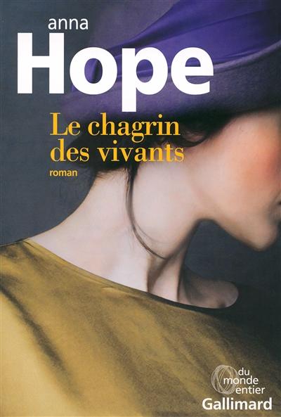 Le chagrin des vivants : roman / Anna Hope | Hope, Anna (1974-....). Auteur
