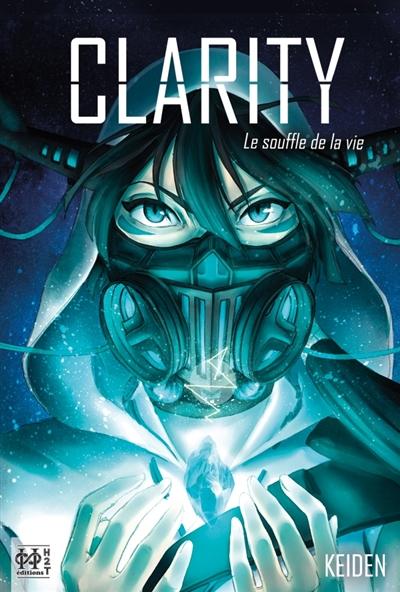Clarity : le souffle de la vie / scénario et dessin Keiden | Keiden. Auteur