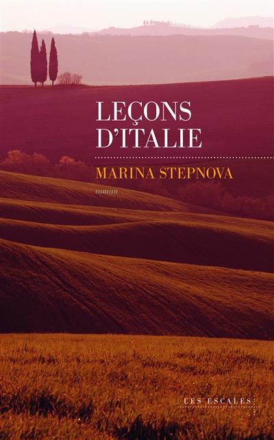 Leçons d'Italie / Marina Stepnova | Stepnova, Marina (1971-....)