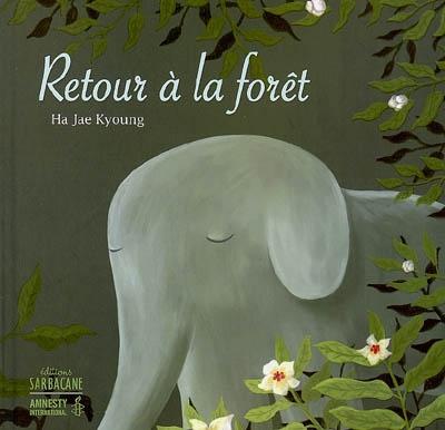 Retour à la forêt / Ha Jae Kyoung | Ha, Jae-Kyoung. Auteur