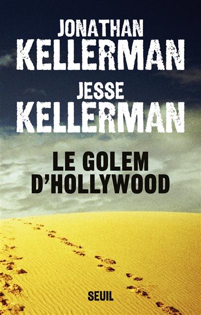 Le Golem d'Hollywood / Jesse Kellerman, Jonathan Kellerman ; traduit de l'anglais (Etats-Unis) par Julie Sibony | Kellerman, Jesse, auteur