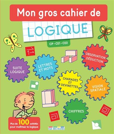 Mon gros cahier de logique : CP, CE1, CE2