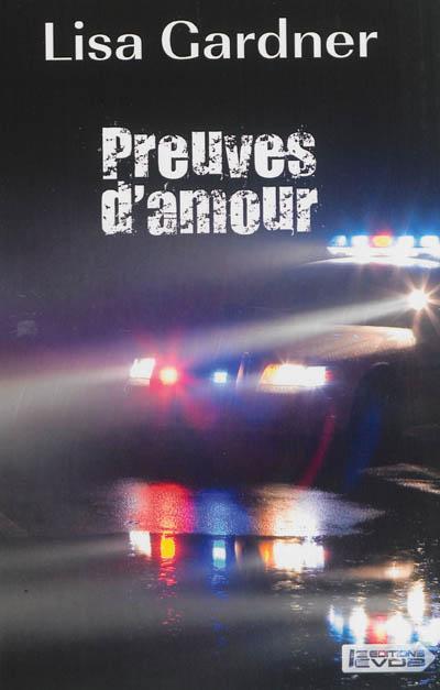 Preuves d'amour : roman / Lisa Gardner | Gardner, Lisa. Auteur