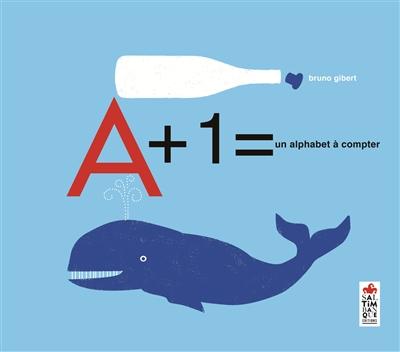 Couverture de : A+1 = : un alphabet à compter