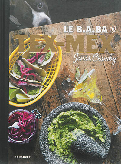 Le b.a.-ba du tex-mex / recettes de Jonas Cramby | Cramby, Jonas. Auteur