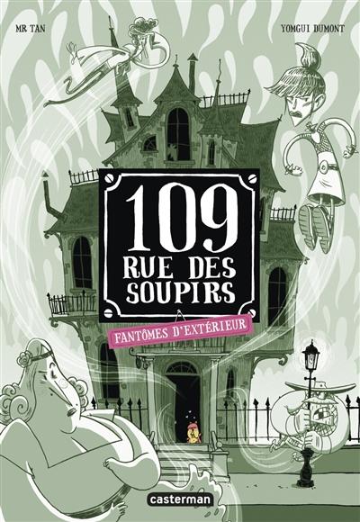 109, rue des Soupirs. Fantômes d'extérieur