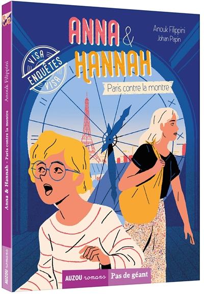 Anna & Hannah. Vol. 4. Paris contre la montre