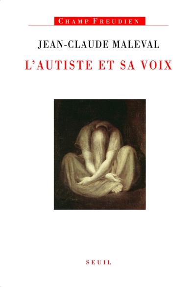 L' autiste et sa voix | Maleval, Jean-Claude (1946-....). Auteur