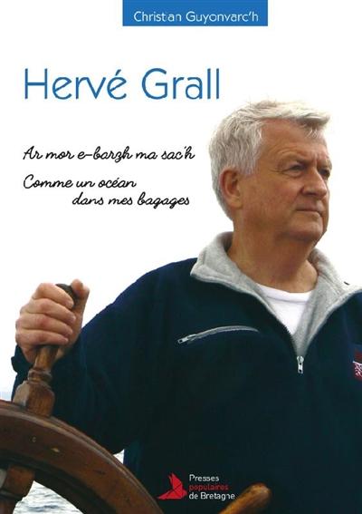 Hervé Grall : ar mor e-barzh ma sac'h = Hervé Grall : comme un océan dans mes bagages  