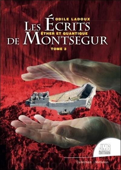 Les écrits de Montségur. Vol. 3. Ether et quantique