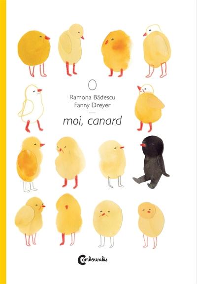 Moi, canard   Badescu, Ramona (1980-....). Auteur