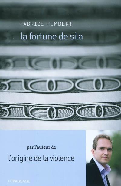 [La ]fortune de Sila / Fabrice Humbert   Humbert, Fabrice (1970?-....). Auteur