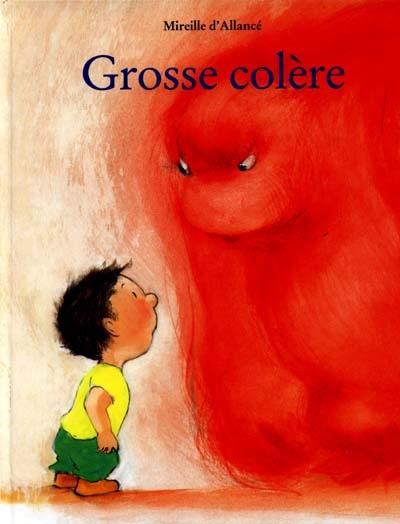 Grosse colère / Mireille d'Allancé   ALLANCE, Mireille d'. Auteur