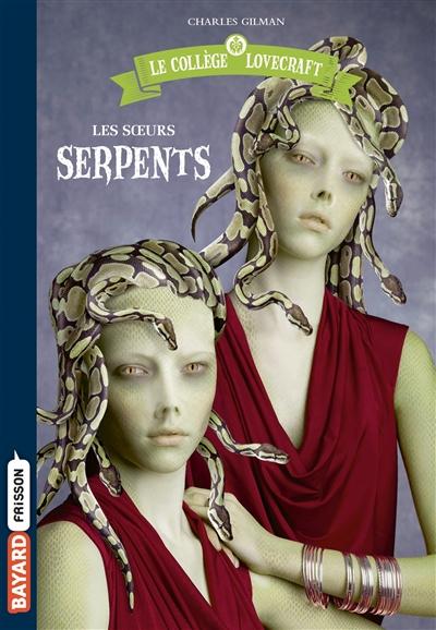 Le collège Lovecraft. Vol. 2. Les soeurs Serpents