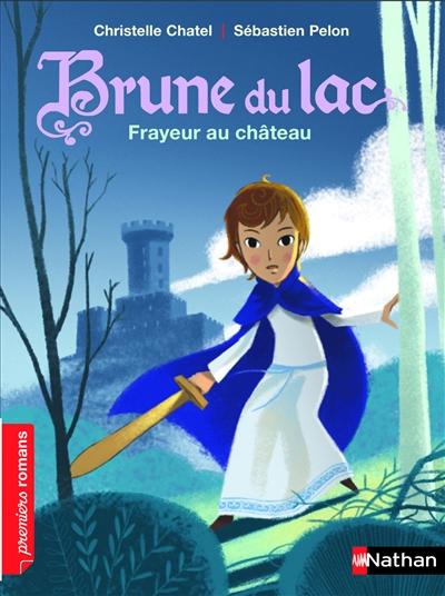 Frayeur au château / Christelle Chatel | Chatel, Christelle. Auteur
