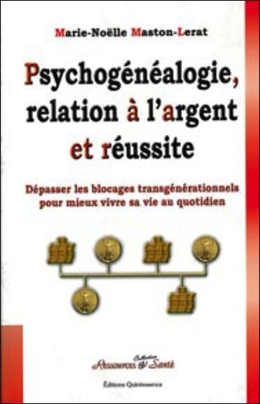 Psychogénéalogie, relation à l'argent et réussite : dépasser les blocages transgénérationnels pour mieux vivre sa vie