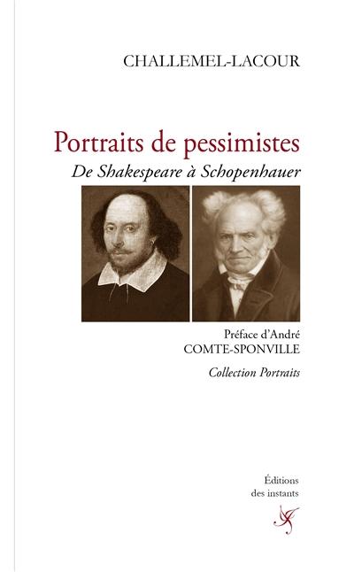 Portraits de pessimistes : de Shakespeare à Schopenhauer