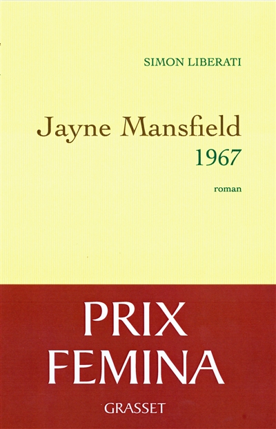 Jayne Mansfield 1967 : roman / Simon Liberati | Liberati, Simon (1960-....). Auteur