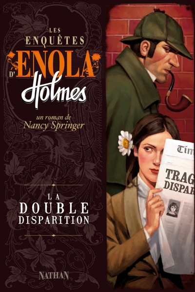 double disparition (La) : Les enquêtes d'Enola Springer ; 1 | Springer, Nancy (1948-....). Auteur